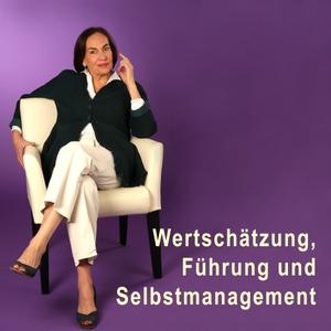 Wertschätzung, Führung und Selbstmanagement by Prof. Dr. Barbara v. Meibom