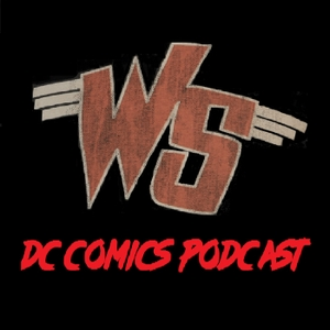 Weird Science DC Comics Podcast by DC Comics,Comics,Comic Books,Batman,Superman,Wonder Woman,Justice League,DC Comics