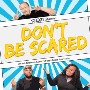 Bossip Presents: Don't Be Scared by Moguldom Media Group