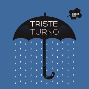 Triste Turno by DIXO RETRO