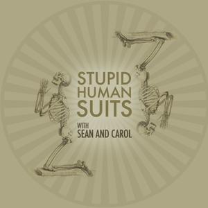 Stupid Human Suits by Carol Hartsell & Sean Crespo