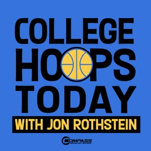 College Hoops Today with Jon Rothstein by Compass Media Networks