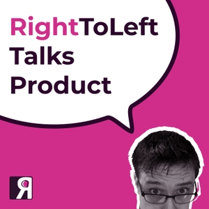 RightToLeft talks product management by RightToLeft