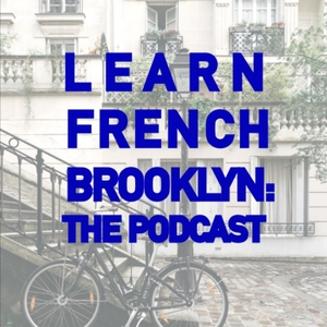 Learn French Brooklyn: The Podcast by Learn French Brooklyn