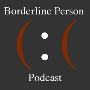 Borderline Person Podcast by Borderline Person Podcast