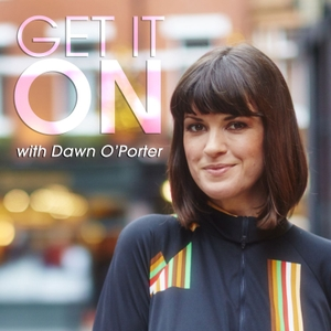 Get It On by Dawn O'Porter
