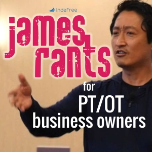 Private Practice Success for Physical Therapy and OT by James Ko, PT, Lead Instructor for IndeFree