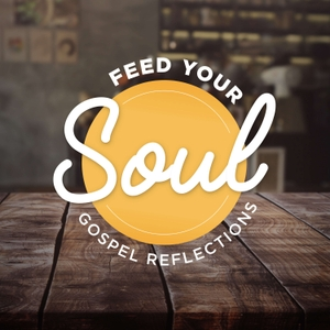 Feed Your Soul Gospel Reflections by Dynamic Catholic