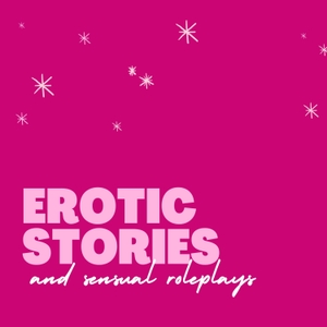 Erotic short Stories and Sensual Roleplays by Erotic Stories / Sex Stories / Erotica / Sensual Stories