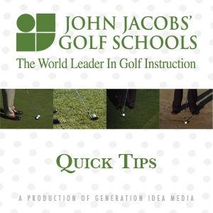 John Jacobs' Golf Schools: Quick Tips by John Jacobs' Golf Schools