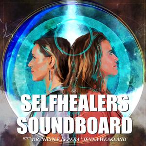 SelfHealers Soundboard by The Holistic Psychologist