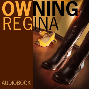OWNING REGINA - Audiobook - Lesbian romance erotica novel (featuring BDSM) by Lorelei Elstrom