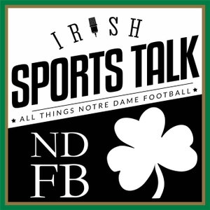Irish Sports Talk: Notre Dame Football by Randall & Reuben