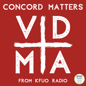 Concord Matters from KFUO Radio by KFUO Radio