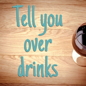 Stories about Dating, Relationships & More by Tell You Over Drinks