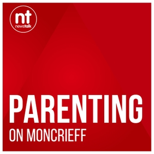 Parenting on Moncrieff by Newstalk