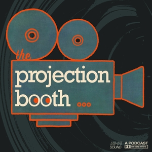 The Projection Booth Podcast by The Projection Booth