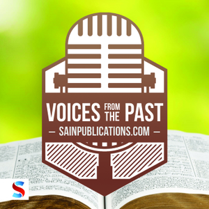 Voices From the Past Podcast by Sain Publications by Paul Sain