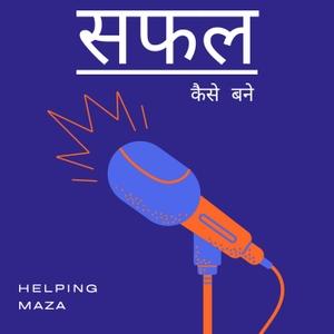 Helping Maza's Podcast
