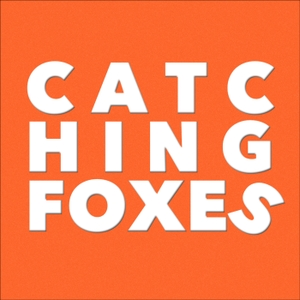 Catching Foxes by Luke and Gomer