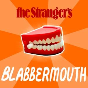 Blabbermouth by The Stranger