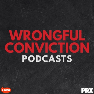 Wrongful Conviction with Jason Flom by Lava for Good Podcasts | PRX