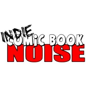 Indie Comic Book Noise by Indie Comic Book Noise