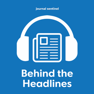 Archive: Behind the Headlines by Milwaukee Journal Sentinel
