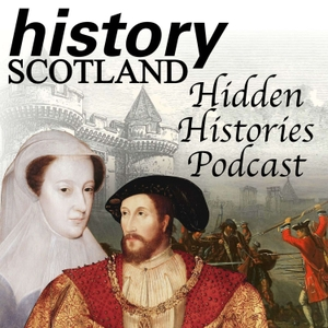 History Scotland - Hidden Histories Podcast by History Scotland - www.historyscotland.com