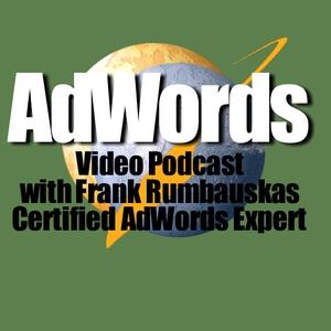 Google AdWords | AdWords Secrets Video Podcast by Frank Rumbauskas