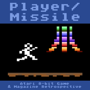 Player/Missile - An Atari 8-bit Retrospective by Player/Missile