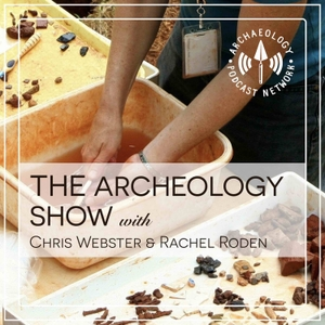 The Archaeology Show by Archaeology Podcast Network