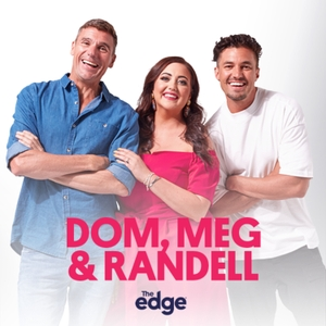 Dom, Meg & Randell Catchup Podcast - The Edge by rova | The Edge