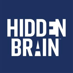 Hidden Brain by Hidden Brain Media