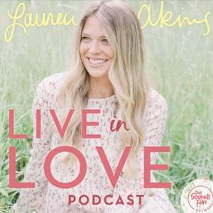 Live in Love with Lauren Akins by That Sounds Fun Network