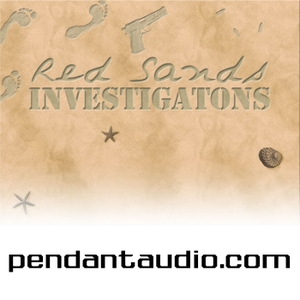 Red Sands Investigations audio drama by Pendant Productions