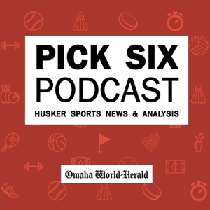 The Pick Six Podcast - Husker sports news and analysis by The Omaha World-Herald