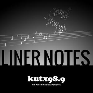 KUTX >> Liner Notes by KUT & KUTX Studios, Neil Blumofe
