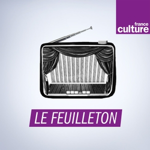 Le Feuilleton by France Culture