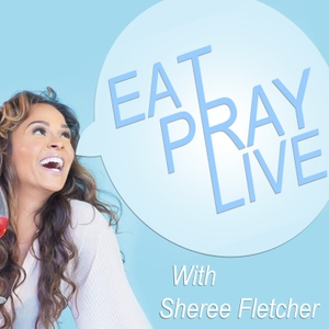 Eat. Pray. Live. with Sheree Fletcher by Black Hollywood Live