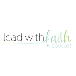 Lead with Faith Podcast by LifeWay Women's Ministry