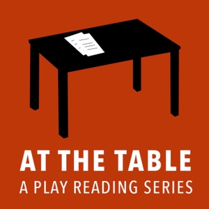 At The Table - A Play Reading Series by Charging Moose Media