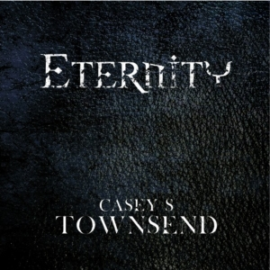 Eternity by Casey S Townsend