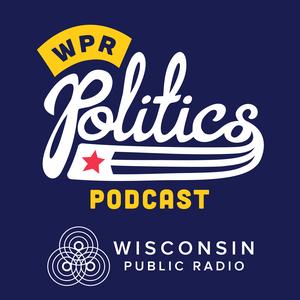 WPR Politics by Wisconsin Public Radio