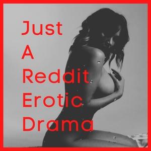 Just A Reddit Erotic Drama by Midnight Writer