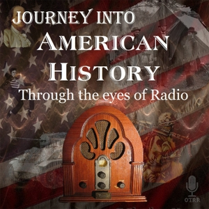 Journey's Into American History by Radio Memories Network LLC