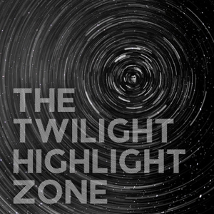 The Twilight Highlight Zone by Hanson and Cork