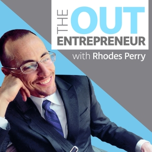The Out Entrepreneur | Bringing Our Whole Selves to Work | Conversations with Leading LGBTQ Bosses by Rhodes Perry: Entrepreneur, LGBTQ Advocate, & Writer