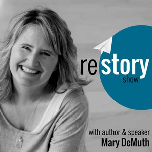 Restory Show by Mary DeMuth