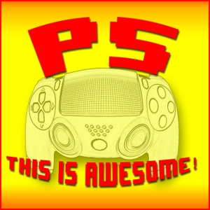 PS This is Awesome! A Playstation Podcast by FRED OAKMAN & JAKE PETERS
